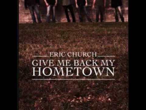 ERIC CHURCH  (GIVE ME BACK MY HOMETOWN)