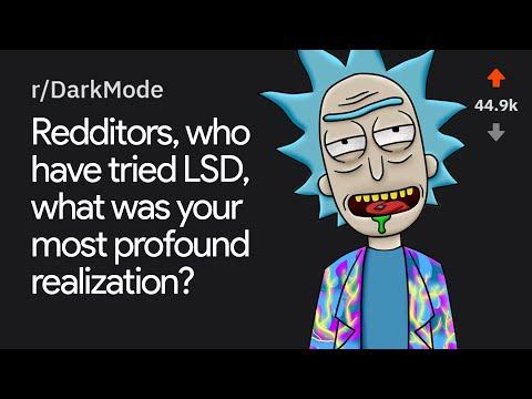 Redditors Share Their Most Profound Realization on LSD - r/AskReddit