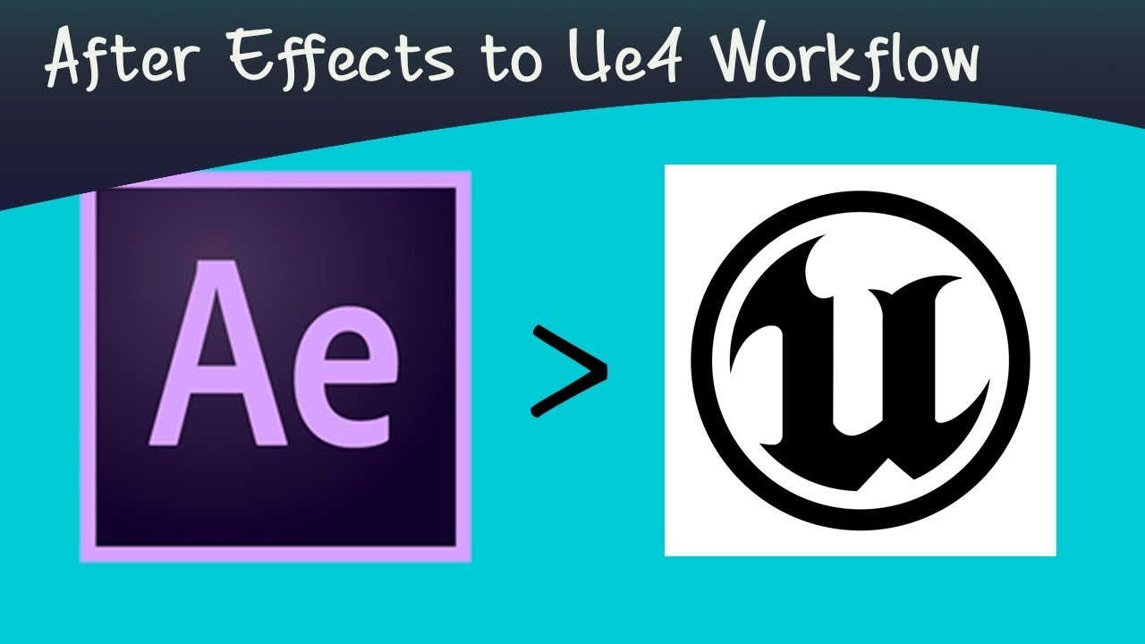 After Effects to Unreal Engine 4 Workflow