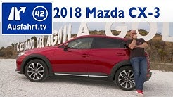 2018 Mazda CX-3 SKYACTIV G121 Sports-Line - Kaufberatung, Test, Review