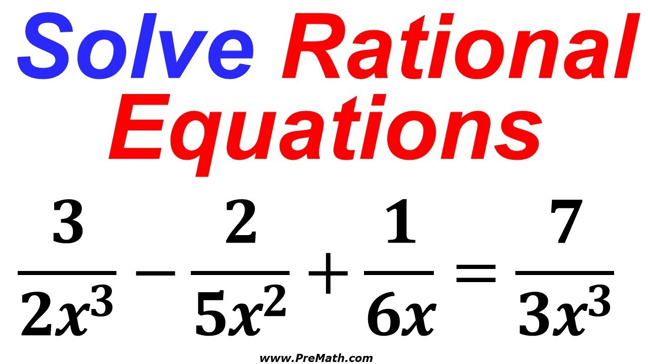 How To Solve Rational Equations Involving 3rd Power Variables The