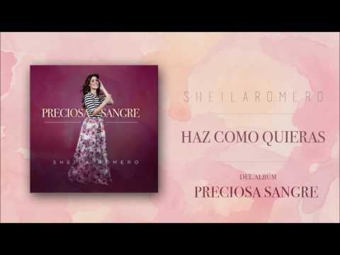 Sheila Romero - Haz Como Quieras (Preciosa Sangre)