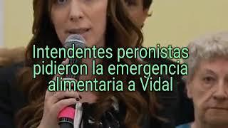 Intendentes peronistas pidieron la emergencia alimentaria a Vidal