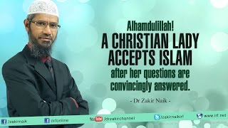 A Christian lady accepts Islam after her questions are convincingly answered by Dr Zakir Naik