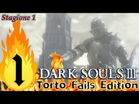 ''Sir Waste'' Dark Souls III_Torto Fails Edition_Semi Nonsense Run_ITA #1