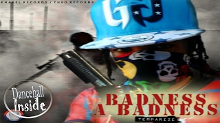 Temparize - Badness A Badness [Bad Dog Riddim] February 2017