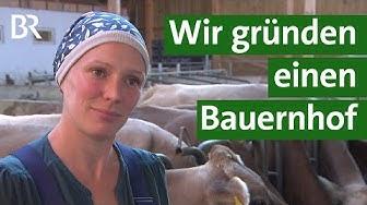 Quereinsteiger: Junge Leute gründen einen neuen Bauernhof   Unser Land   BR Fernsehen