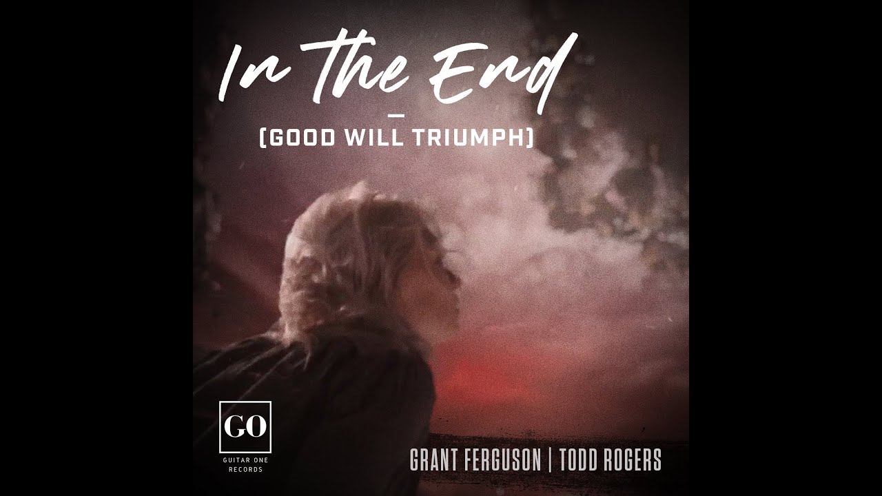 """New Single by Grant Ferguson """"In the End (Good Will Triumph)"""