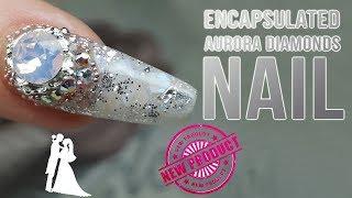 Encapsulated Aurora Diamonds Nail - Wedding Nails Part 4