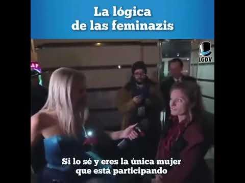 La lógica de las feminazis :v