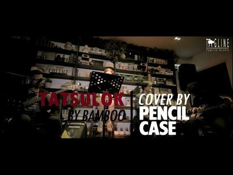 TATSULOK   PENCIL CASE (Acoustic Cover)