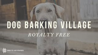 DOG BARKING IN A VILLAGE | Sound Effect [High Quality]