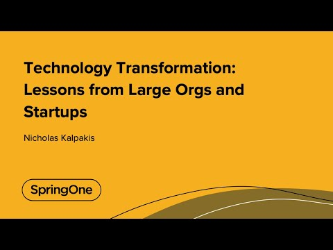 Technology Transformation: Lessons from Large Orgs and Startups