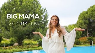 Big Mama - Vet me le