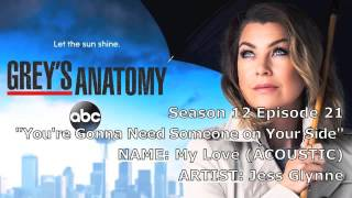 "Grey's Anatomy Soundtrack - ""My Love"" (Acoustic) by Jess Glynne (12x21)"