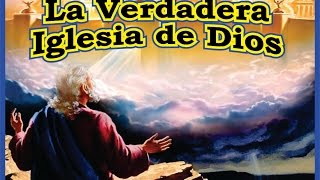 La Verdadera Iglesia de Dios, The True Church of God