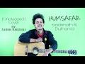 Humsafar | Badrinath Ki Dulhania | Varun,Alia | Akhil Sachdeva | T-Series | Cover By Tarun Kaushal