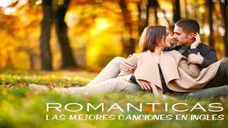 Romanticas |  Las Mejores Baladas en Ingles