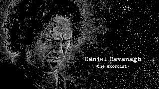 Daniel Cavanagh - The Exorcist (from Monochrome)
