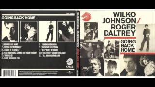 Wilko Johnson/Roger Daltrey - Going Back Home [full album]