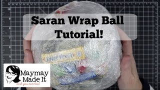 Saran Wrap Ball Tutorial!!!