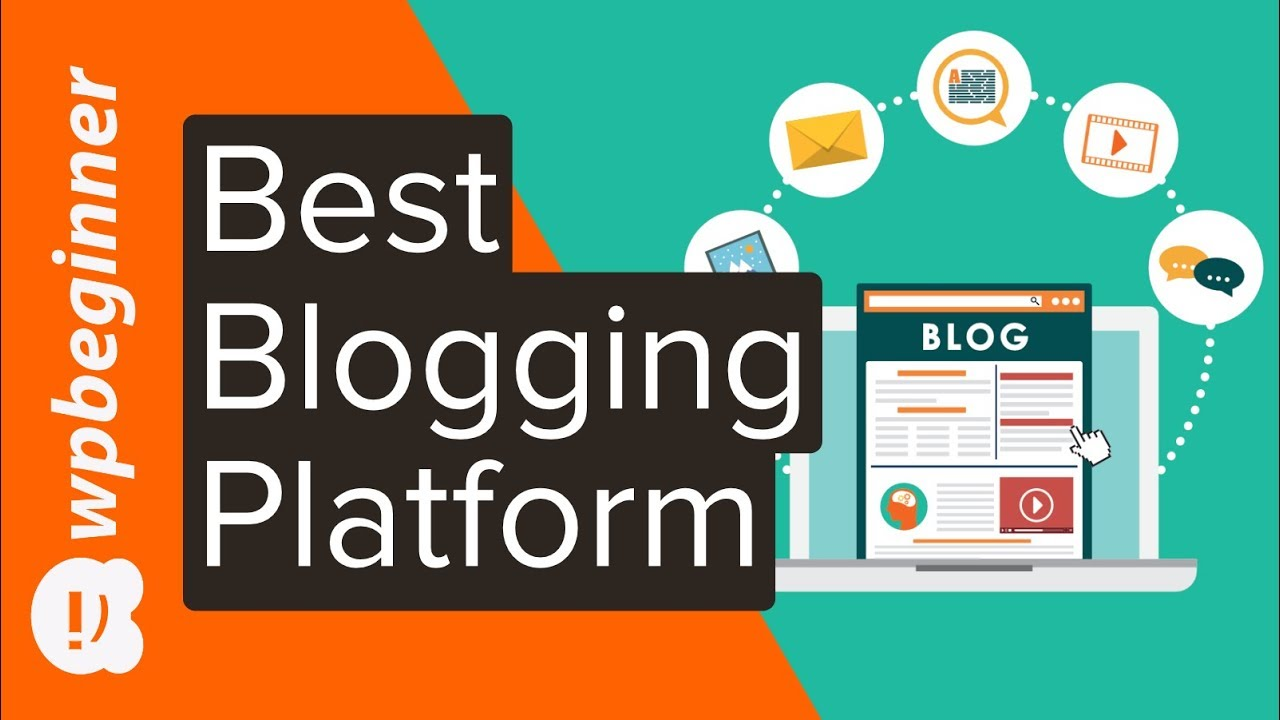 How to Pick the Best Blogging Platform in 2020