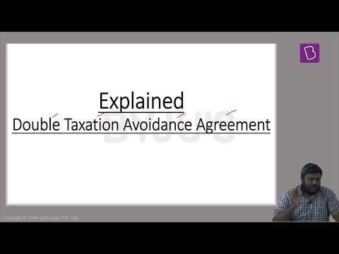 Explained: Double Taxation Avoidance Agreement (DTAA).