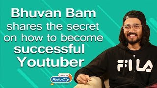Bhuvan Bam on how to become a successful YouTuber   BB Ki Vines