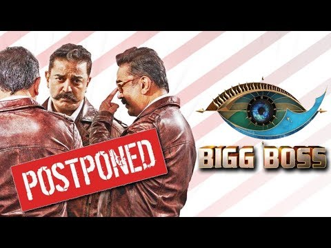 Bigg Boss 3 Tamil Postponed - Is this the reason? | Kamal Haasan
