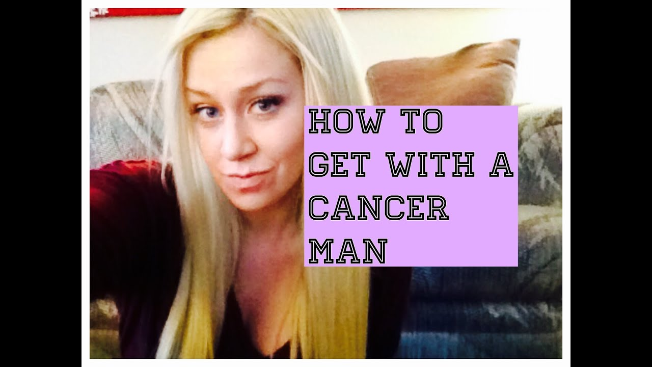 How to get a cancer man