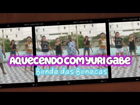 Download AQUECENDO COM YURI GABE ( BONDE DAS BONECAS )