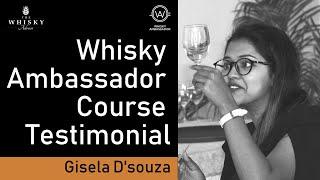 Gisela D'souza - Whisky Ambassador Course Testimonial