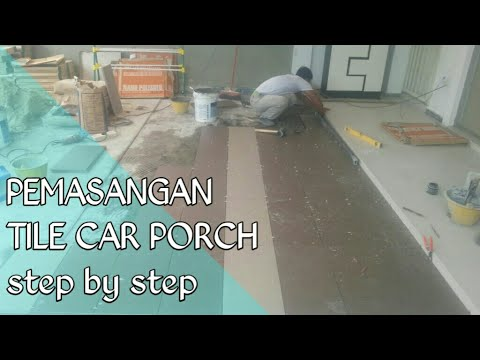 Pemasangan Tile Car Porch Step By