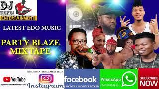 LATEST EDO MUSIC, SEPTEMBER 2019....PARTY BLAZE MIXTAPE, BY DJ MONDI ENTERTAINMENT SPIAN