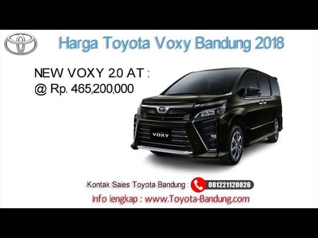 Harga Toyota Voxy 2018 Bandung dan Jawa Barat | 081221120026