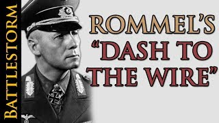 "Rommel's ""Dash to the Wire"" 