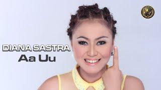 Diana Sastra - Au Uu (Official Musik Video)