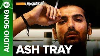Ash Tray Full Audio Song , No Smoking , John Abraham, Ayesha Takia & Paresh Rawal