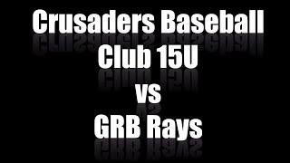 Crusaders Baseball Club 15U vs GRB Rays at PG WWBA 2021 Grads or 15U National Championship @ Carters
