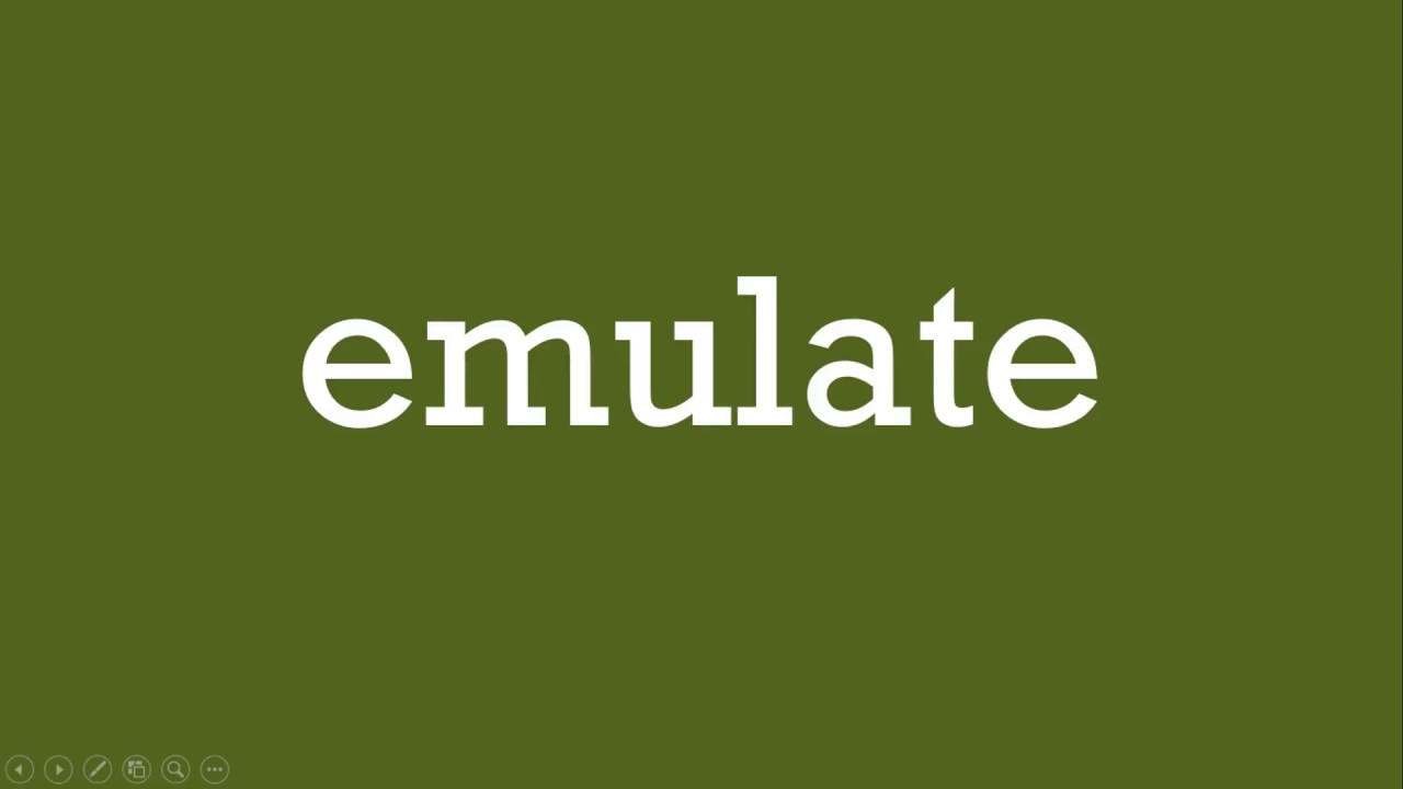 Emulate Meaning, Emulate Definition And Emulate Pronunciation