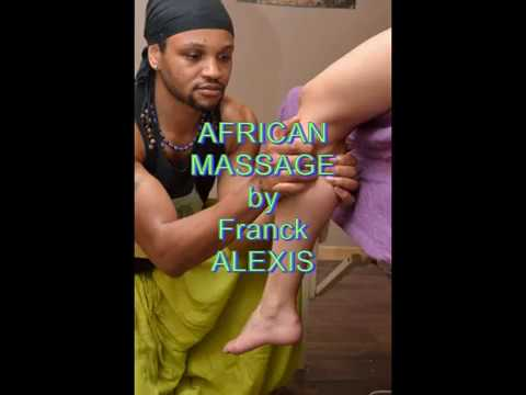 AFRICAN MASSAGE / MASSAGE AFRICAIN by Franck ALEXIS