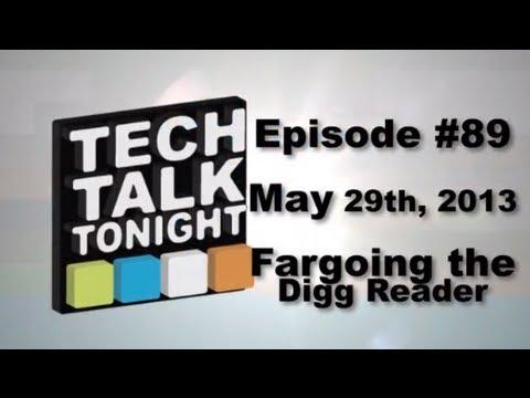 Tech Talk Tonight #89 - Fargoing the Digg Reader