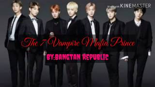 The 7 Vampire Mafia Prince 'Episode.1' (Romantic Drama BTS ff.)