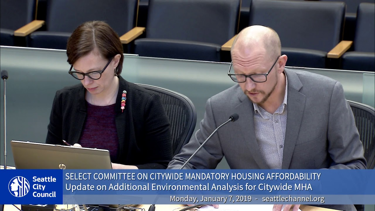 Seattle City Council Select Committee on Citywide Mandatory Housing  Affordability (MHA) 1/7/2019