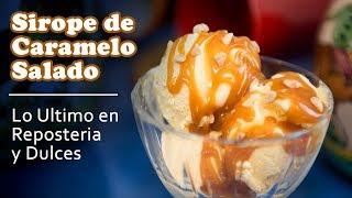 Sirope de Caramelo Salado Lo Ultimo en Reposteria y Dulces