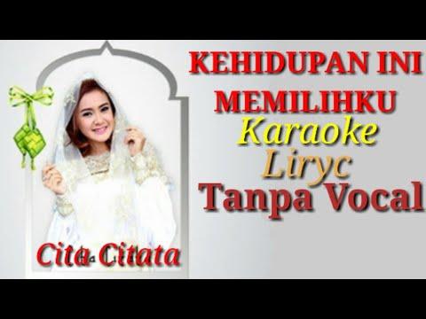 Karaoke ● Kehidupan Ini Memilih ku ~ Cita Citata | Lirik Tanpa Vocal ~ Best HD Quality