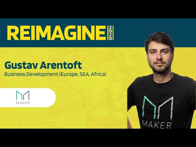 REIMAGINE 2020 v2.0 - Gustav Arentoft - MakerDAO - DeFi's Moment