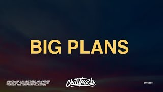 Download lagu Why Don't We - Big Plans (Lyrics)