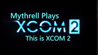 This is XCOM 2, 100th video special