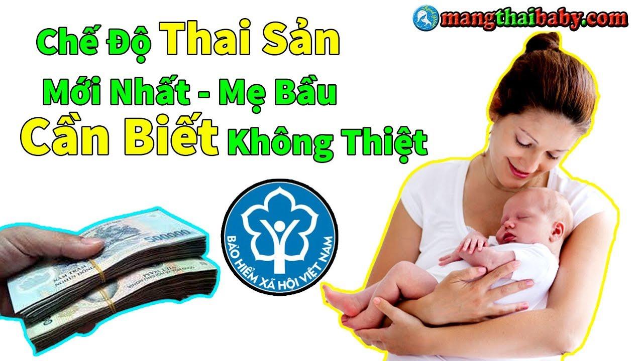 ✅Chế Độ Thai Sản Mới Nhất Năm 2019 Mẹ Bầu Cần Biết | Những Quyền Lợi Được Hưởng Khi Sinh Con Là Gì ?